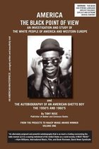 America the Black Point of View - An Investigation and Study of the White People of America and Western Europe and the Autobiography of an American Ghetto Boy, the 1950s and 1960s