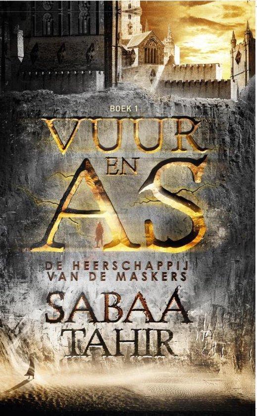 Vuur en as 1 - De heerschappij van de maskers - Sabaa Tahir  