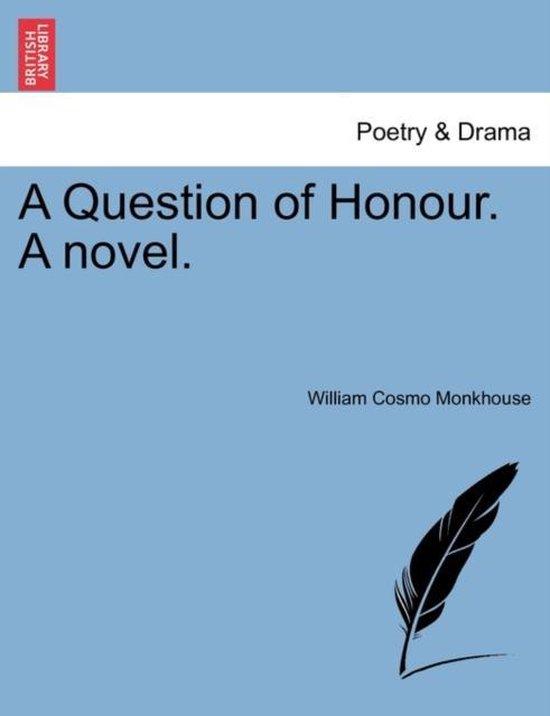 A Question of Honour. a Novel. Vol. II