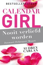 Calendar Girl 1 - Nooit verliefd worden - januari/februari/maart