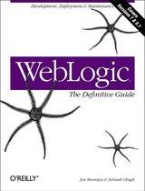 WebLogic: The Definitive Guide