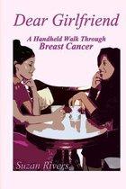 Dear Girlfriend -A Handheld Walk Through Breast Cancer