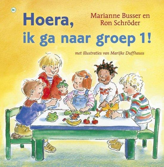 Hoera - Hoera, ik ga naar groep 1! - Marianne Busser | Fthsonline.com