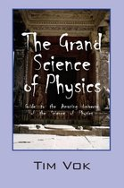 The Grand Science of Physics