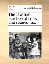 The Law and Practice of Fines and Recoveries.
