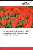 La Loquera (Kira Adua Disi)