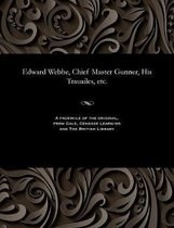 Edward Webbe, Chief Master Gunner, His Trauailes, Etc.