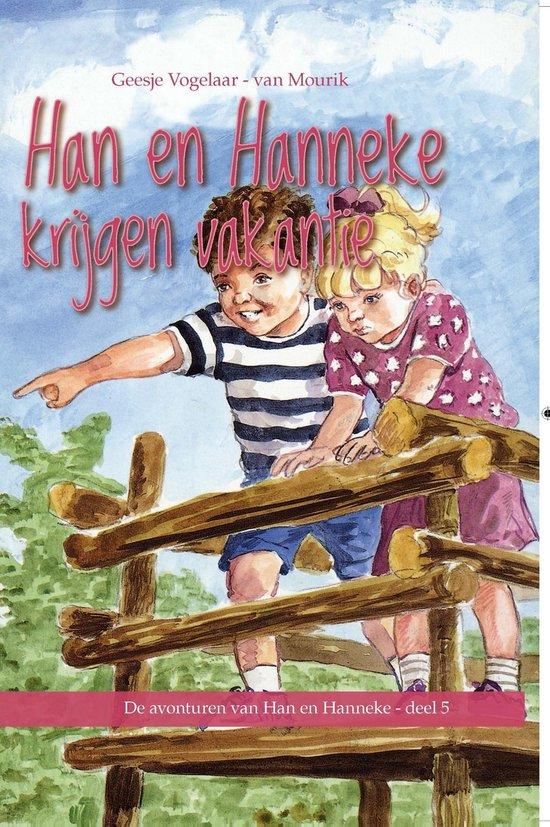 De avonturen van Han en Hanneke 5 - Han en Hanneke krijgen vakantie - Geesje Vogelaar- van Mourik pdf epub