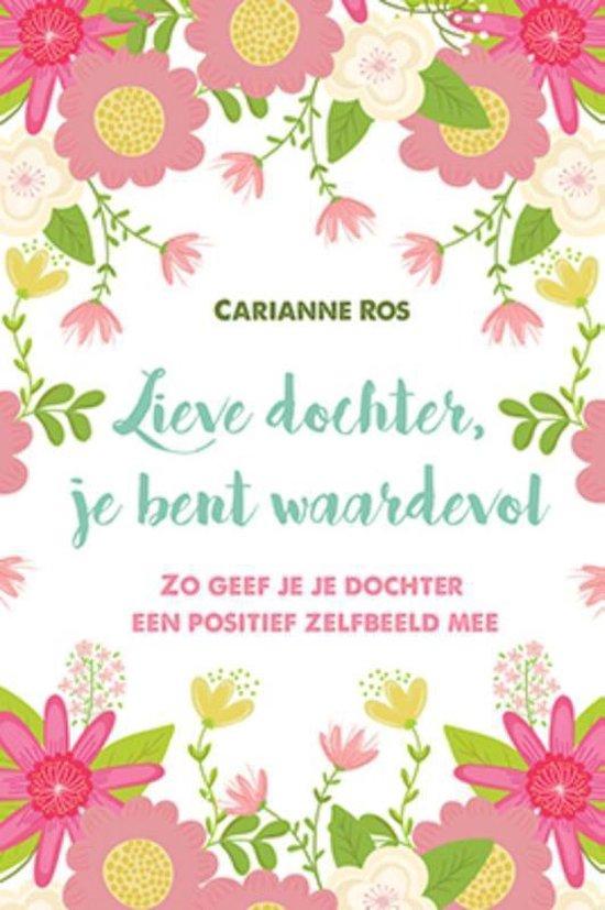 Lieve dochter, je bent waardevol - Carianne Ros  
