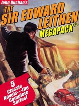 The Sir Edward Leithen MEGAPACK ™: The Complete 5-Book Series
