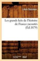 Les grands faits de l'histoire de France racontes (Ed.1879)