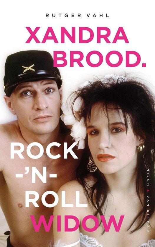Xandra Brood. Rock-'n-roll widow - Rutger Vahl  