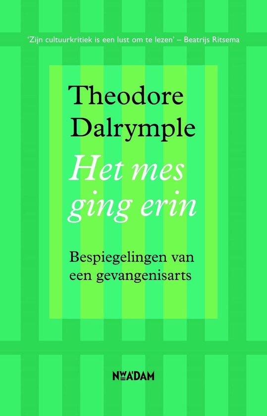 Het mes ging erin - Theodore Dalrymple |