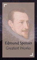 Edmund Spenser - Greatest Works