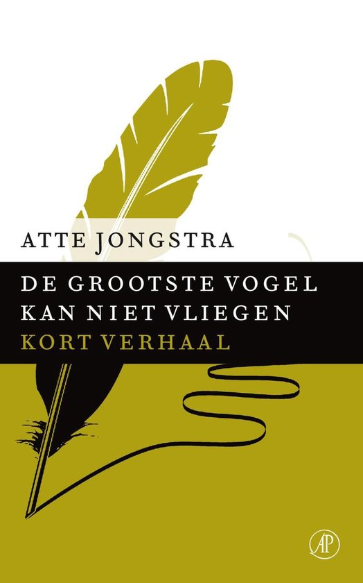 De grootste vogel kan niet vliegen - Atte Jongstra |