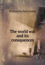 The World War and Its Consquences