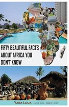 Fifty Beautiful Facts about Africa You Don't Know
