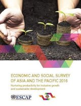 Economic and social survey of Asia and the Pacific 2016