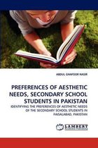 Preferences of Aesthetic Needs, Secondary School Students in Pakistan