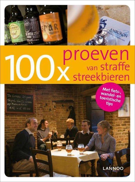 Cover van het boek '100x Proeven van straffe streekbieren' van Bruno Loockx en Sofie Vanrafelghem