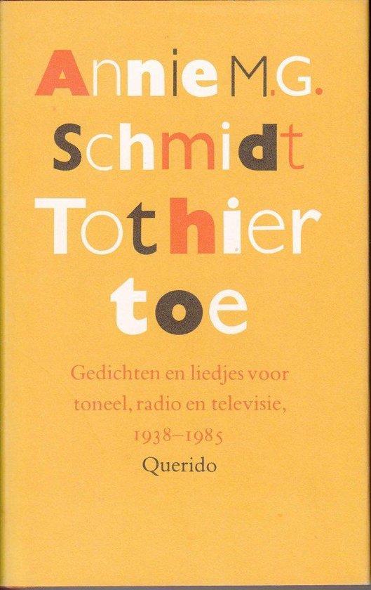 TOT HIER TOE - Annie M.G. Schmidt | Fthsonline.com