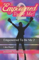 Empowered to Be Me 2