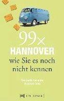 Boek cover 99 x Hannover wie Sie es noch nicht kennen van Constantin Alexander