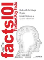 Studyguide for College Physics by Serway, Raymond A., ISBN 9781285762494