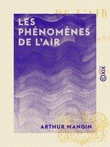 Les Phénomènes de l'air
