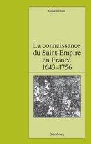 La Connaissance Du Saint-Empire En France Du Baroque Aux Lumi res 1643-1756