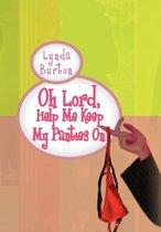 Oh Lord, Help Me Keep My Panties On