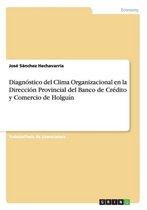 Diagn stico del Clima Organizacional En La Direcci n Provincial del Banco de Cr dito Y Comercio de Holgu n