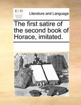 The First Satire of the Second Book of Horace, Imitated.