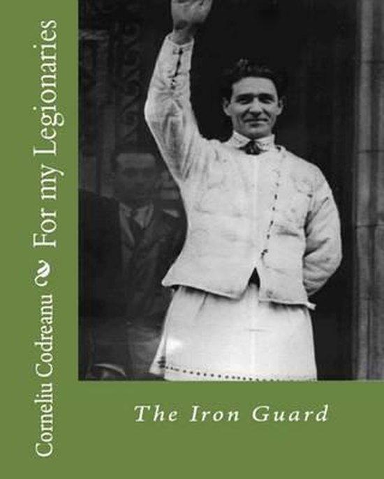 Boek cover For My Legionaries van Corneliu Zelea Codreanu (Paperback)