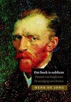 Dat boek is subliem. Vincent van Gogh over de Navolging van Christus
