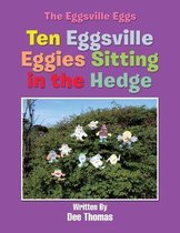 Ten Eggsville Eggies Sitting in the Hedge