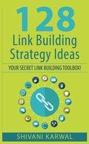 128 Link Building Strategy Ideas: Your Secret Link Building Toolbox