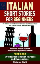 Italian Short Stories For Beginners 10 Clever Short Stories to Grow Your Vocabulary and Learn Italian the Fun Way