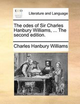 The Odes of Sir Charles Hanbury Williams, ... the Second Edition.