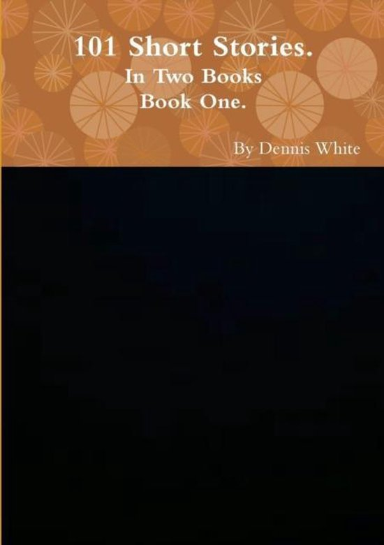 Hundred and One Short Stories (Part One)