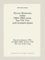 Russian-Japanese War of 1904-1905. Volume VII