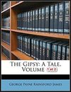 THE GIPSY; A TALE. vol 1 et 2