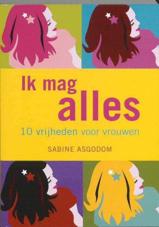 Ik mag alles - Sabine Asgodom |