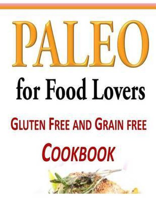 Paleo for Food Lovers