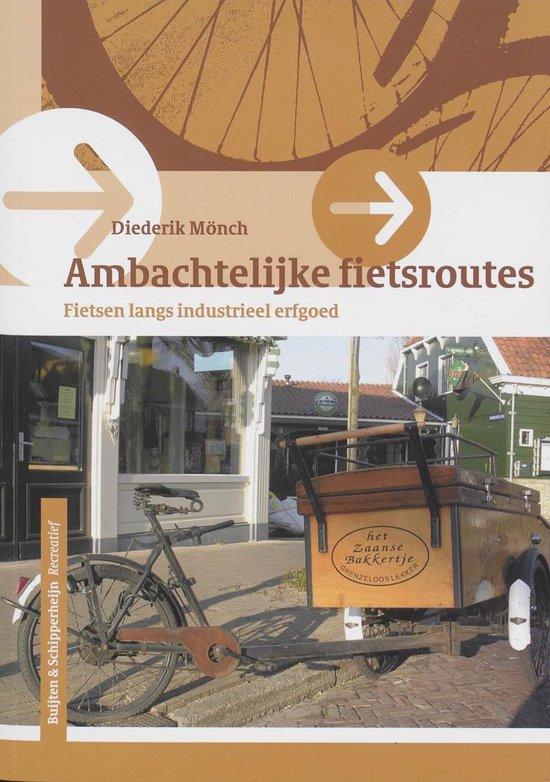 Ambachtelijke fietsroutes - Diederik Mönch pdf epub