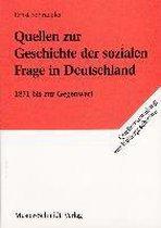 Quellen zur Geschichte der sozialen Frage in Deutschland 1871 bis zur Gegenwart