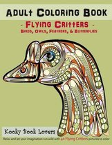 Adult Coloring Book - Flying Critters - Birds, Owls, Feathers & Butterf