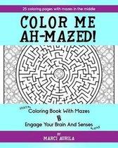 Color Me Ah-Mazed