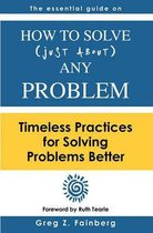 How to Solve Just about Any Problem