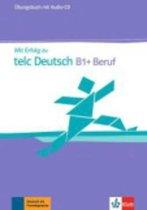Mit Erfolg zu telc Deutsch B1+ Beruf